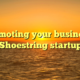 Promoting your business | Shoestring startup