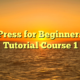 WordPress for Beginners 2015 Tutorial Course 1
