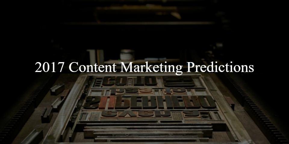 2017 Content Marketing Predictions